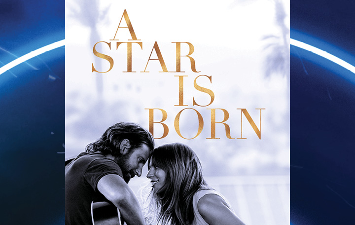 """A Star is Born"" by Lady Gaga & Bradley Cooper"