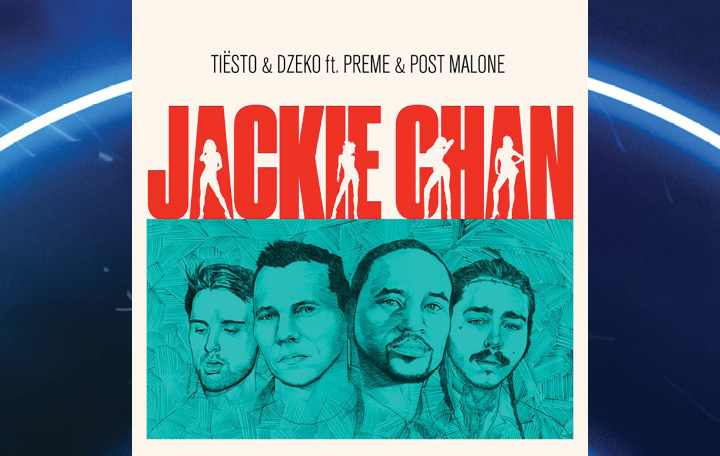 """Tiësto & Dzeko ft. Preme & Post Malone """"Jackie Chan"""""""